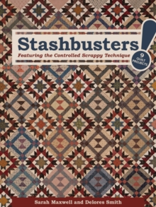 Stashbusters : Featuring the Controlled Scrappy Technique, Paperback / softback Book