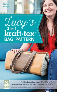 Lucy's 3-in-1 kraft-tex (R) Bag Pattern : Swap out Your Band to Match Your Style and Plans for the Day, General merchandise Book
