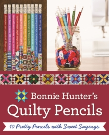 Bonnie K. Hunter's Quilty Pencils : 10 Pretty Pencils with Sweet Sayings, General merchandise Book