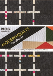 Modern Quilts Notebooks : Set of 3 Journals - Dot Grid, Graph, Lined, Unlined, Paperback / softback Book