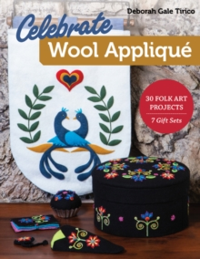 Celebrate Wool Applique : 30 Folk Art Projects; 7 Gift Sets, Paperback / softback Book