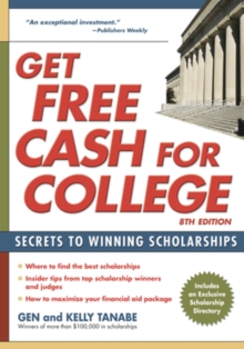 Get Free Cash for College : Secrets to Winning Scholarships, Paperback Book