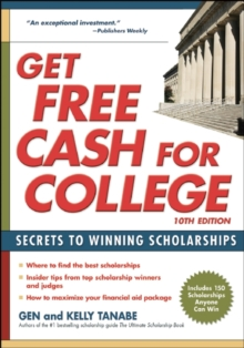 Get Free Cash for College : Secrets to Winning Scholarships, Paperback / softback Book