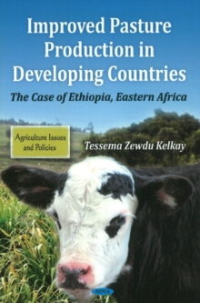 Improved Pasture Production In Developing Countries : The Case Of Ethiopia, Eastern Africa, Hardback Book