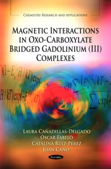 Magnetic Interactions in Oxo-Carboxylate Bridged Gadolinium (III) Complexes, Paperback / softback Book