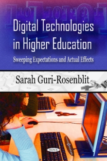 Digital Technologies in Higher Education : Sweeping Expectations & Actual Effects, Paperback Book