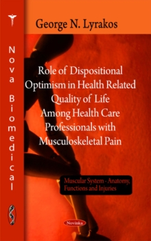 Role of Dispositional Optimism in Health Related Quality of Life Among Health Care Professionals with Musculosketal Pain, Paperback Book