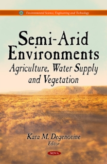 Semi-Arid Environments : Agriculture, Water Supply & Vegetation, Hardback Book