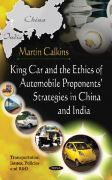 King Car & The Ethics Of Automobile Proponents' Strategies In China & India, Paperback / softback Book