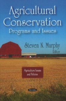 Agricultural Conservation : Programs & Issues, Paperback / softback Book