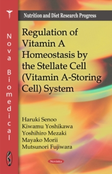 Regulation of Vitamin A Homeostasis by the Stellate Cell (Vitamin A-Storing Cell) System, Paperback / softback Book