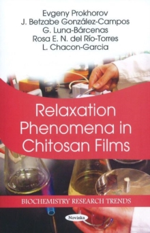 Relaxation Phenomena in Chitosan Films, Paperback / softback Book