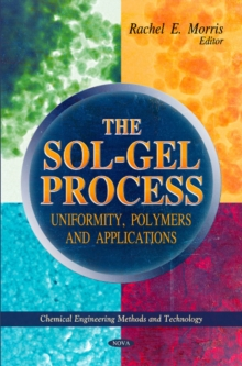 Sol-Gel Process : Uniformity, Polymers & Applications, Hardback Book