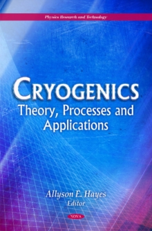 Cryogenics : Theory, Processes & Applications, Hardback Book