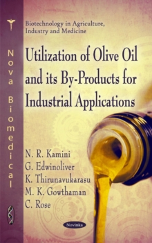 Utilization of Olive Oil & its by-Rpoducts for Industrial Applications, Hardback Book