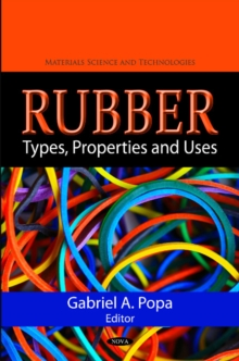 Rubber : Types, Properties & Uses, Hardback Book