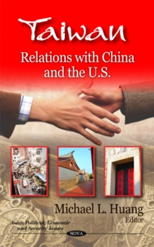 Taiwan : Relations with China & the U.S., Hardback Book