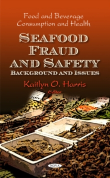 Seafood Fraud & Safety : Background & Issues, Hardback Book