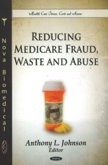 Reducing Medicare Fraud, Waste & Abuse, Hardback Book