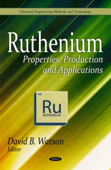 Ruthenium : Properties, Production & Applications, Hardback Book