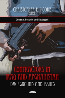Contractors in Iraq & Afghanistan : Background & Issues, Hardback Book