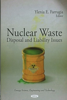 Nuclear Waste : Disposal & Liability Issues, Hardback Book