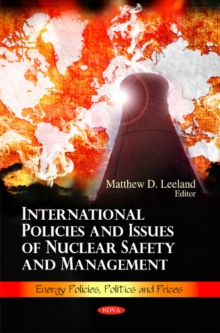 International Policies & Issues of Nuclear Safety & Management, Hardback Book