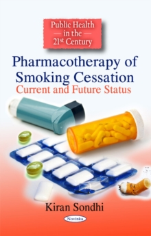 Pharmacotherapy of Smoking Cessation : Current & Future Status, Paperback Book