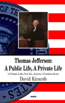 Thomas Jefferson : A Public Life, A Private Life, Paperback Book