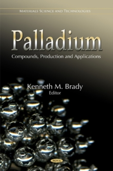 Palladium : Compounds, Production & Applications, Hardback Book