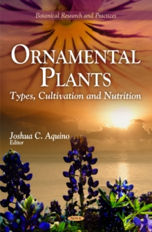 Ornamental Plants : Types, Cultivation & Nutrition, Hardback Book