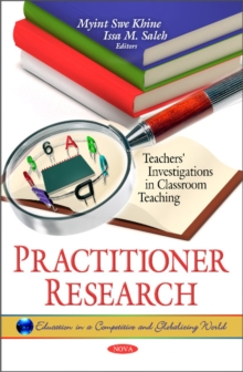 Practitioner Research : Teachers' Investigations in Classroom Teaching, Hardback Book