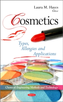 Cosmetics : Types, Allergies & Applications, Hardback Book