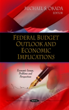 Federal Budget Outlook & Economic Implications, Hardback Book