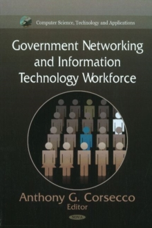 Government Networking & Information Technology Workforce, Hardback Book