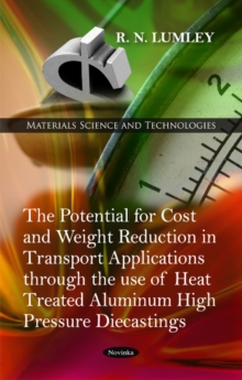 Potential for Cost & Weight Reduction in Transport Applications Through the Use of Heat Treated Aluminium High Pressure Diecastings, Paperback Book