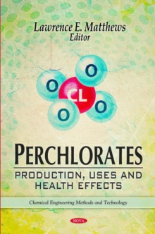 Perchlorates : Production, Uses & Health Effects, Hardback Book
