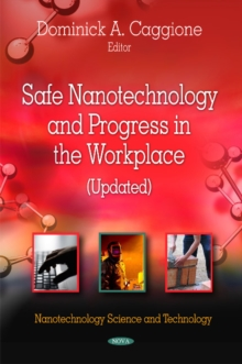 Safe Nanotechnology & Progress in the Workplace (Updated), Hardback Book