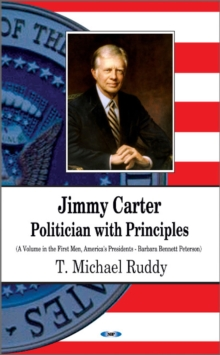 Jimmy Carter : Politician with Principles, Hardback Book