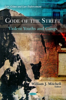 Code of the Street : Violent Youths & Gangs, Hardback Book