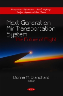 Next Generation Air Transportation System : The Future of Flight, Hardback Book