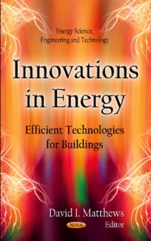 Innovations in Energy : Efficient Technologies for Buildings, Hardback Book