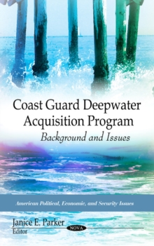 Coast Guard Deepwater Acquisition Program : Background & Issues, Hardback Book
