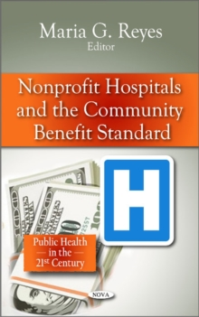 Non-profit Hospitals & the Community Benefit Standard, Hardback Book