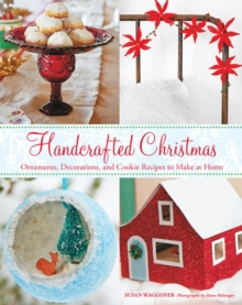 "Handcrafted Christmas: Ornaments, Decorations, and Cookie Recipes : ""Ornaments, Decorations, and Cookie Recipes to Make at Home"", Hardback Book"