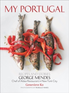 My Portugal: Recipes and Stories : Recipes and Stories, Hardback Book