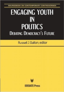 Engaging Youth in Politics : Debating Democracy's Future, Paperback Book