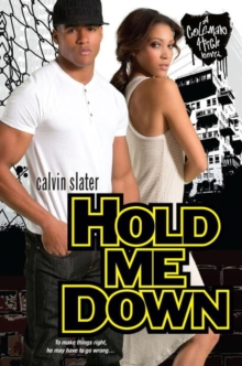 Hold Me Down : A Coleman High Novel, Paperback / softback Book