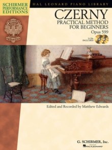 Carl Czerny : Practical Method For Beginners Op.599 (Schirmer Performance Edition), Paperback / softback Book