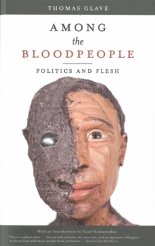 Among The Bloodpeople : Politics and Flesh, Paperback / softback Book